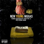 "Young Scooter Ft. Young Thug & Rich Homie Quan – ""New Young Niggas"""