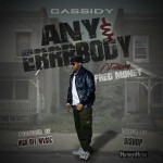 Cassidy & Fred Money Disses Arsonal  – Any & Errrbody (New Music)