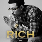 "Kirko Bangz Ft. August Alsina ""RICH""."