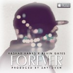 """Rashad Banks """"Forever"""" Feat. Kevin Gates (New Music)."""