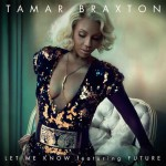 "Tamar Braxton Ft Future ""Let Me Know"" (New Music)."