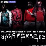 "(New Music) Ballout Ft.Chief Keef, Tadoe, Terintino""Gang Members""."