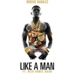 "New Music: Boosie Badazz Ft. Rich Homie Quan ""Like A Man""."