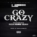 "Lil Mook Ft. Rich Homie Quan ""Go Crazy""."