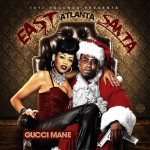 "Stream Gucci Mane ""East Atlanta Santa"" (Album)."