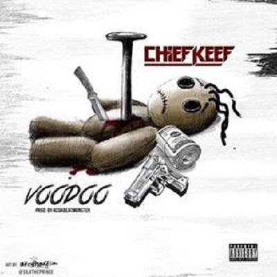 New Music Chief Keef VooDoo