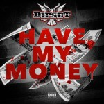 "New Music: Dipset ""Have My Money""."