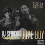 "DJ SpinKing Ft. Cash Out & Fetty Wap ""Dope Boy""."