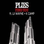 "Plies Ft. Lil Wayne & K Camp ""Find You""."