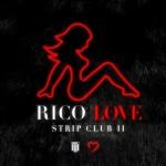 Rico Love Strip Club Pt. 2 (New Music).