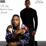 "Dr. Dre ft. Jeremih & Kendrick Lamar ""2Nite"" (New Music)."