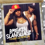 """Papoose ft. Remy Ma """"Broken Slanguage"""" (New Music)."""