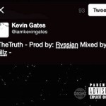 New Music: Kevin Gates – The Truth
