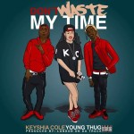 "New Music: Keyshia Cole Ft Young Thug ""Don't Waste My Time""."