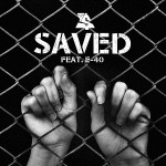 "New Music: Ty Dolla Sign Ft E-40 ""Saved""."