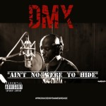 "New Music: DMX ""Aint No Were To Hide""."