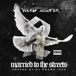 Mixtape: Young Scooter- Married To The Streets 2