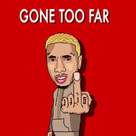 Tyga Gone Too Far