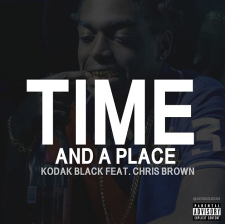 Kodak Black - ft. Chris Brown Time And a Place