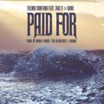 "New Music: French Monatana Ft. Max B & Chinx Drugz ""Paid For""."