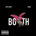 "New Music: Gucci Mane Ft. Drake ""Both""."