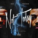 "New Music: KUR Feat. PNB Rock ""Not Today""."