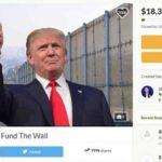 Go Fund Me For Trump's Border Wall Raised $18 Million.