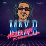 "New Music: Max B Ft. French Montana ""Hold On""."